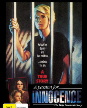 A Passion For Innocence : Betty Broderick Her Final Fury