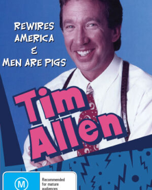 Tim Allen Rewires America and All Men Are Pigs